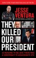 Go to record They killed our president : 63 reasons to believe there wa...