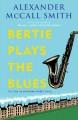 Go to record Bertie plays the blues : a 44 Scotland Street novel