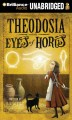 Go to record Theodosia and the eyes of horus [sound recording]