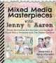 Go to record Mixed-media masterpieces with Jenny & Aaron : create incre...