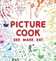 Go to record Picture cook : see. make. eat.