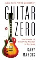 Go to record Guitar zero : the science of becoming musical at any age