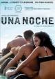 Go to record Una noche [videorecording] = One night