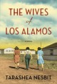 Go to record The wives of Los Alamos : a novel