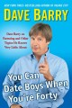 Go to record You can date boys when you're forty : Dave Barry on parent...