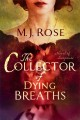 Go to record The collector of dying breaths : a novel of suspense