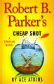 Go to record Robert B. Parker's cheap shot [text (large print)]