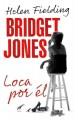 Go to record Bridget Jones, loca por él