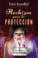 Go to record Hechizos para la protección : ¡ponga a trabajar la magia p...