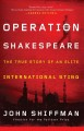 Go to record Operation Shakespeare : the true story of an elite interna...