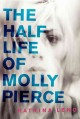Go to record The half life of Molly Pierce