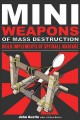 Go to record Mini weapons of mass destruction : build implements of spi...