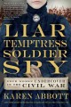 Go to record Liar, temptress, soldier, spy : four women undercover in t...