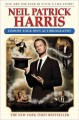 Go to record Neil Patrick Harris : choose your own autobiography