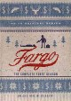 Go to record Fargo. The complete first season [videorecording]