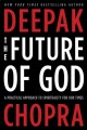 Go to record The future of God : a practical approach to spirituality f...