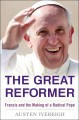 Go to record The great reformer : Francis and the making of a radical p...