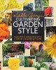 Go to record Cultivating garden style : inspired ideas and practical ad...