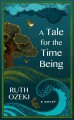 Go to record A tale for the time being [text (large print)]