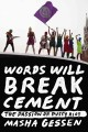 Go to record Words will break cement : the passion of Pussy Riot