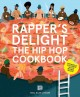 Go to record Rapper's delight : the hip hop cookbook