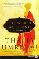 Go to record The world we found [text (large print)] : a novel