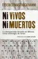 Go to record Ni vivos ni muertos : la desparición forzada en México com...