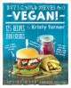 Go to record But I could never go vegan! : 125 recipes that prove you c...