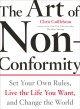 Go to record The art of non-conformity : set your own rules, live the l...
