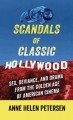 Go to record Scandals of classic Hollywood [text (large print)] : sex, ...