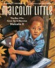 Go to record Malcolm Little : the boy who grew up to become Malcolm X