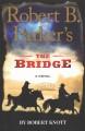 Go to record Robert B. Parker's The bridge [text (large print)]