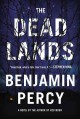 Go to record The dead lands : a novel
