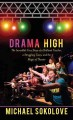 Go to record Drama high [text (large print)] : the incredible true stor...
