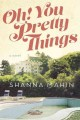 Go to record Oh! You pretty things : [a novel]