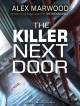 Go to record The killer next door [sound recording] : a novel