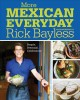 Go to record More Mexican everyday : simple, seasonal, celebratory