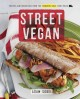 Go to record Street vegan : recipes and dispatches from the Cinnamon Sn...
