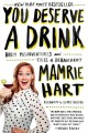 Go to record You deserve a drink : boozy misadventures and tales of deb...