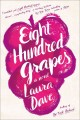 Go to record Eight hundred grapes : a novel