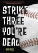 Go to record Strike three, you're dead