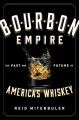 Go to record Bourbon empire : the past and future of America's whiskey