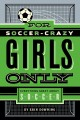 Go to record For soccer-crazy girls only