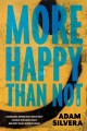 Go to record More happy than not : a novel