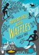 Go to record Adventures with waffles
