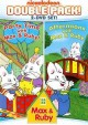 Go to record Max & Ruby. Double pack! [videorecording]
