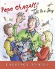 Go to record Papa Chagall, tell us a story