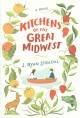 Go to record Kitchens of the great Midwest : a novel