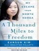 Go to record A thousand miles to freedom [sound recording] : my escape ...