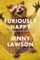 Go to record Furiously happy : {a funny book about horrible things}
